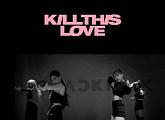 블랙핑크, 글로벌 안무가 4인 참여 '킬 디스 러브' 영상 9일 공개